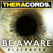 Play & Download Be Aware by Blackburn | Napster
