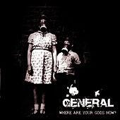 Play & Download Where Are Your Gods Now? by El General | Napster