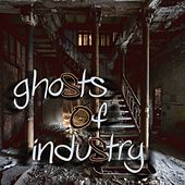 The Early EP by Ghosts of Industry