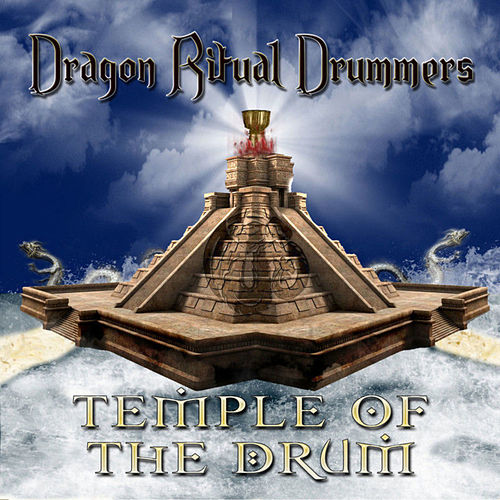 Play & Download Temple of the Drum by Dragon Ritual Drummers | Napster