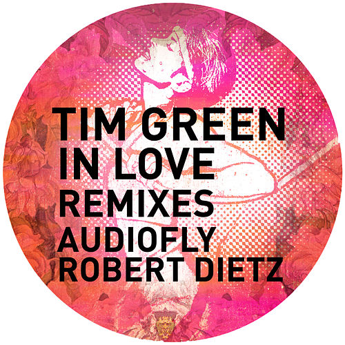 Play & Download In Love The Remixes by Tim Green | Napster
