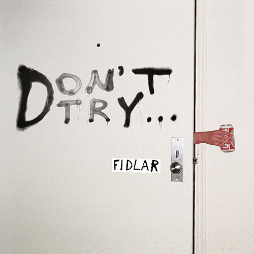 Play & Download Don't Try - EP by FIDLAR | Napster