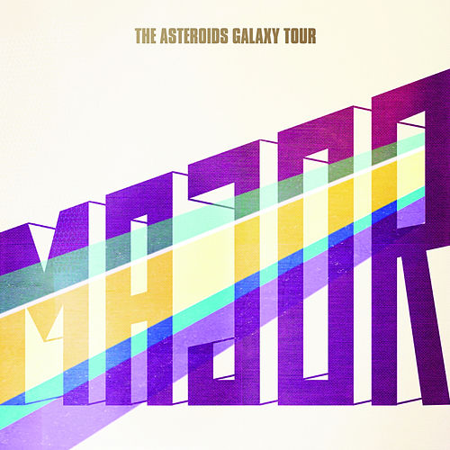 Play & Download Major by The Asteroids Galaxy Tour | Napster