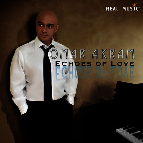 Play & Download Echoes of Love by Omar Akram | Napster