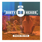 Spread Too Thin by The Dirty Heads
