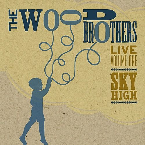 Play & Download Live, Volume 1: Sky High by The Wood Brothers | Napster