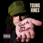 Give Me My Change by Young Hines