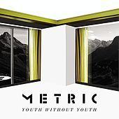 Play & Download Youth Without Youth by Metric | Napster