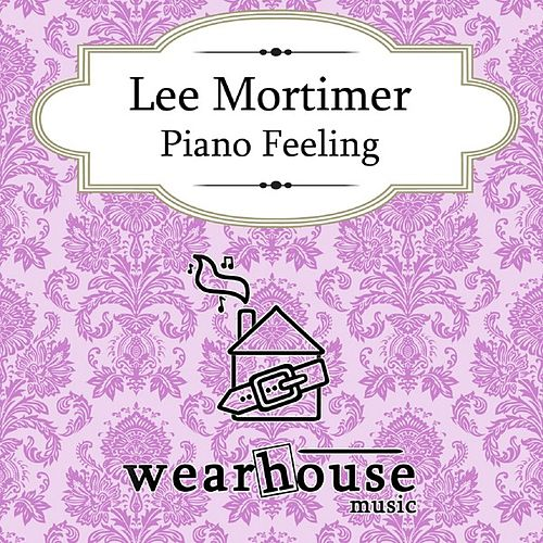 Play & Download Piano Feeling by Lee Mortimer | Napster
