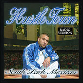 Hustle Town [Radio Version] by South Park Mexican