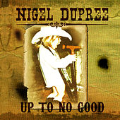 Play & Download Up to No Good by Nigel Dupree | Napster