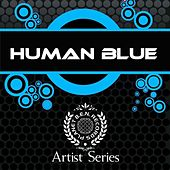 Play & Download Human Blue Works by Human Blue | Napster