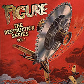 Play & Download The Destruction Series Vol 1 by The Figure | Napster