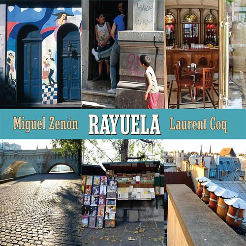 Rayuela by Miguel Zenon & Laurent Coq