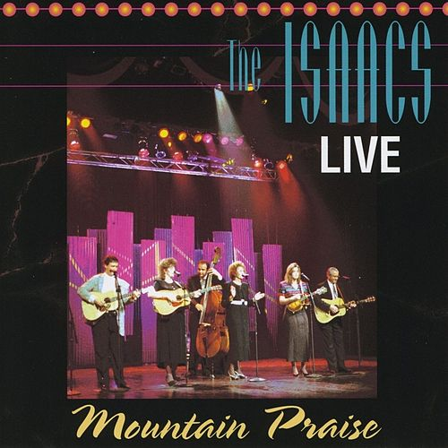 Play & Download Mountain Praise by The Isaacs | Napster