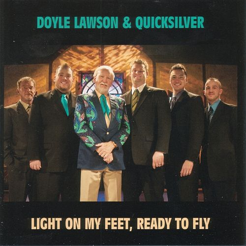 Play & Download Light on My Feet, Ready To Fly by Doyle Lawson | Napster