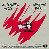 Beyond 2012 The Remixes by Channel Two