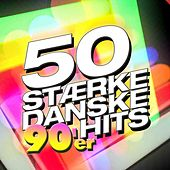 50 Stærke Danske 90'er Hits von Various Artists