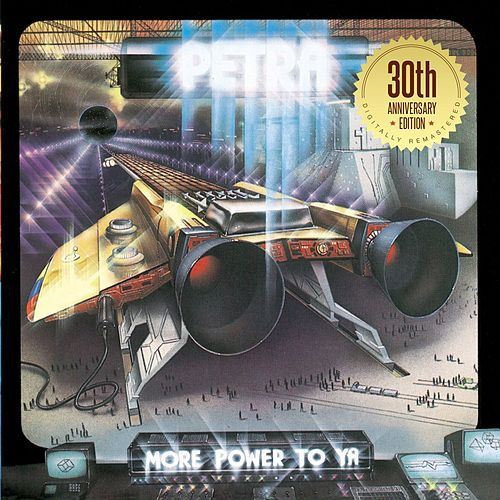Play & Download More Power to Ya: 30th Anniversary Edition by Petra | Napster