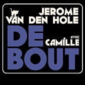 Debout (version radio) by Camille