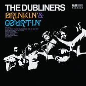 Drinkin' & Courtin' (2012 - Remaster) by Dubliners