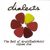 Play & Download Dialects: The Best of GrassRoots Music Vol. 1 by Various Artists | Napster