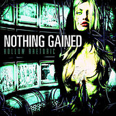 Play & Download Hollow Rhetoric by Nothing Gained | Napster