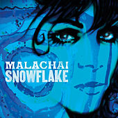Play & Download Snowflake by Malachai | Napster