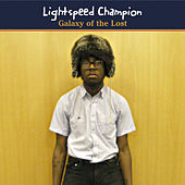 Galaxy Of The Lost by Lightspeed Champion