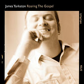Play & Download Roaring the Gospel by James Yorkston | Napster