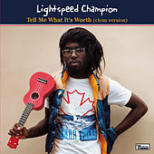 Tell Me What It's Worth by Lightspeed Champion