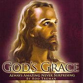 Play & Download God's Grace by Rod Truman | Napster
