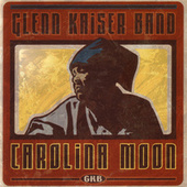 Play & Download Carolina Moon by Glenn Kaiser Band | Napster