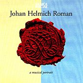 Johan Helmich Roman – A Musical Portrait by Various Artists