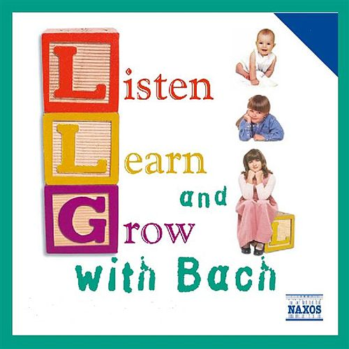 Play & Download Listen, Learn And Grow With Bach by Various Artists | Napster