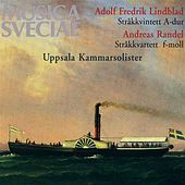 Play & Download Lindblad: Stråkkvintett A-dur / String Quintet in A major - Randel: Stråkkvartett f-moll / String Quartet in F minor by Uppsala Chamber Soloists | Napster