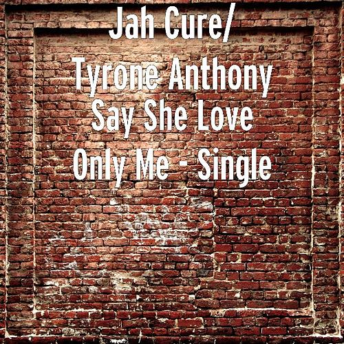 Play & Download Say She Love Only Me by Jah Cure | Napster