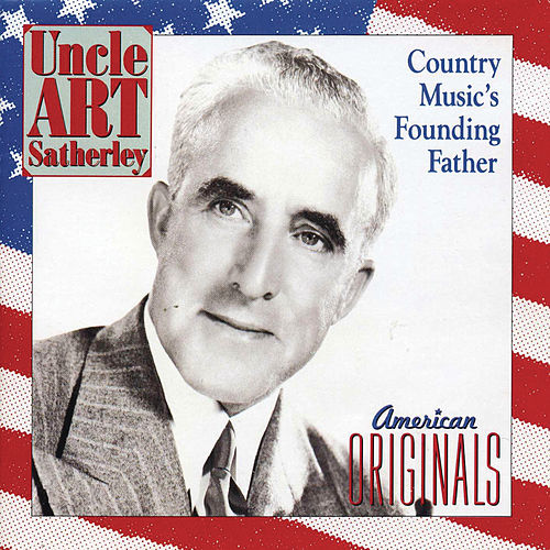 Uncle Art Satherley: Country Music's Founding Father by Various Artists