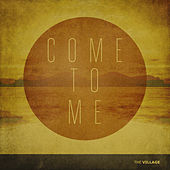 Come to Me (feat. Lauren Chandler)  - Single by The Village Church
