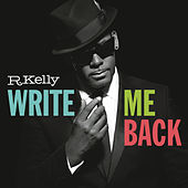Write Me Back (Deluxe Version) by R. Kelly