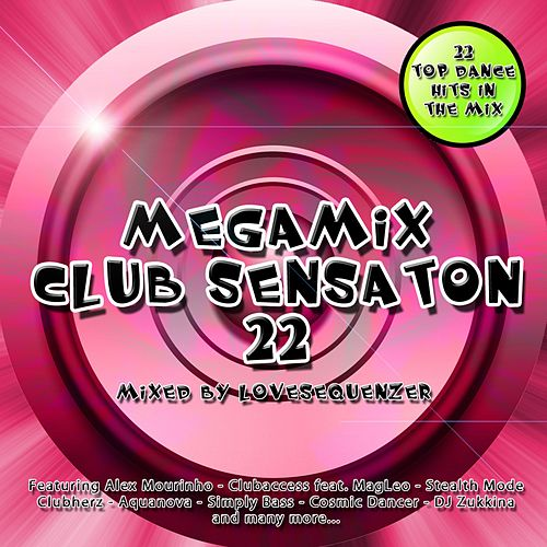 Megamix Club Sensation 22 (26 Top Dance Hits mixed by Lovesequenzer) by Various Artists