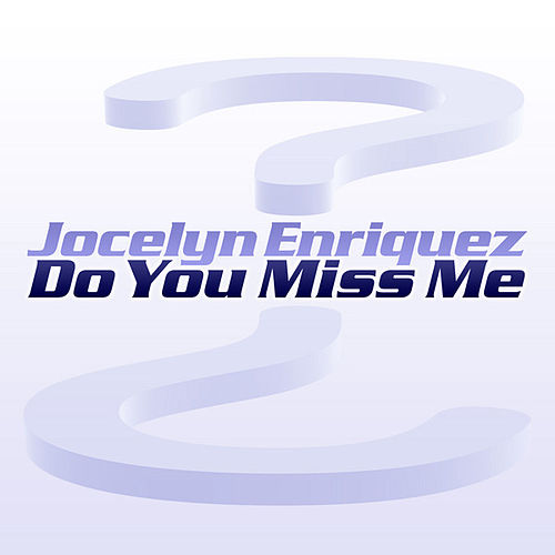 Play & Download Do You Miss Me - Single by Jocelyn Enriquez | Napster