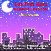 Regalame Esta Noche by Los Tres Ases and More Latin Hits by Various Artists