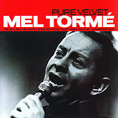 Play & Download Pure Velvet by Mel Tormè | Napster