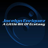 Play & Download A Little Bit of Ecstasy - Single by Jocelyn Enriquez | Napster