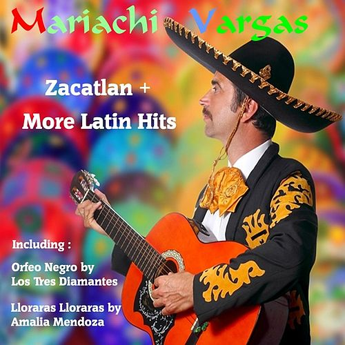 Play & Download Zacatlan by Mariachi Vargas and More Latin Hits by Various Artists | Napster