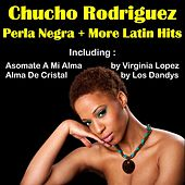 Perla Negra by Chucho Rodriguez and More Latin Hits by Various Artists