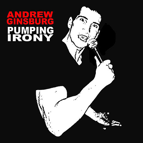 Pumping Irony by Andrew Ginsburg