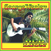 Play & Download Old Lion by George Wesley | Napster