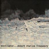 Desert Station Frequency by Ventilator